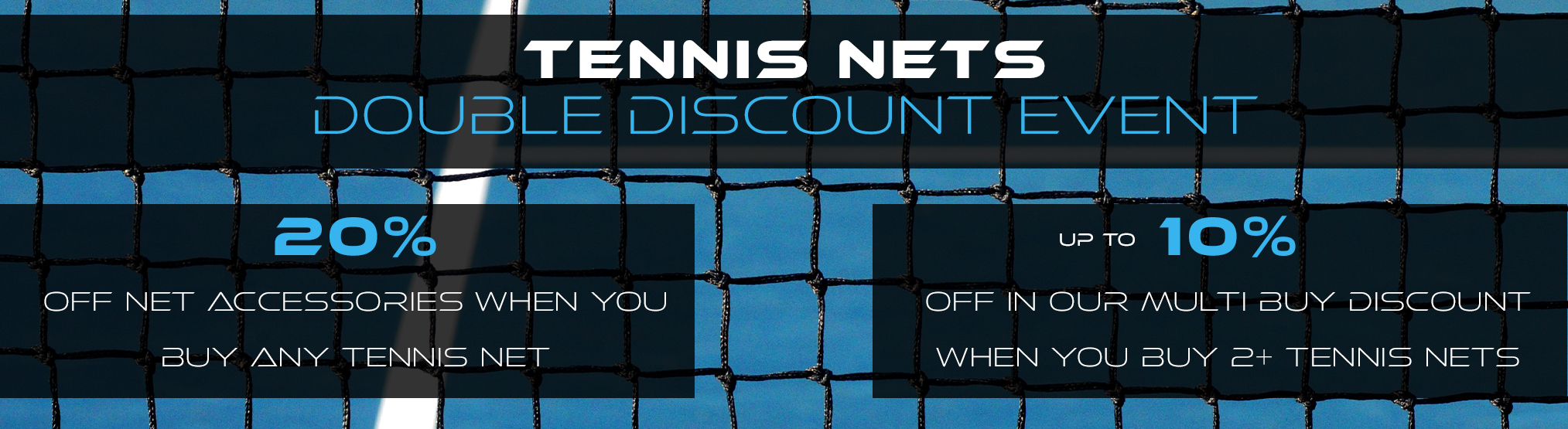 Tennis Nets - Double Discount Event